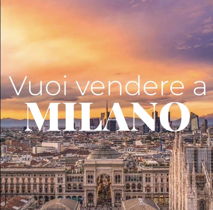 Vuoi vendere un tuo immobile a Milano ?